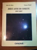 Dieci Anni Di Comete - Salvo De Meis , T. Magni - Orione - 1997 - M - Testi Scientifici