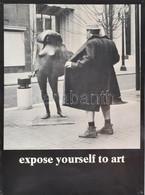 Cca 1979-1981 Mike Ryerson (?-): Expose Yourself To Art. Nyomat, Papír, Lap Sarkaiban Kissé Sérült. 58x41 Cm - Unclassified