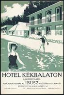 Hotel Kék Balaton, Balatonvilágos, IBUSZ, Egyetemi Nyomda, Villamosplakát, 23,5×16,5 Cm - Unclassified