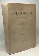 La Lutte Scolaire En Belgique - Seconde édition - Unclassified