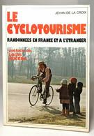 Le Cyclotourisme/ Randonnées En France Et A L'etranger - Sport