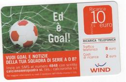 Ricarica WIND ED E' GOAL!, Taglio 10,00 Euro, Scadenza 30/06/2010, Usata - [2] Sim Cards, Prepaid & Refills