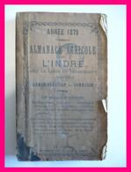 ALMANACH AGRICOLE DE L'INDRE - ANNEE 1879 - Administration Commerce - La Chatre - Litho H. ROBIN - Sans Carte - Small : ...-1900