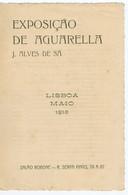 C13 G) Portugal Catálogo / Lista De Preços Exposição De Aguarela J. ALVES DE SÀ Lisboa, Maio 1912 - Non Classés