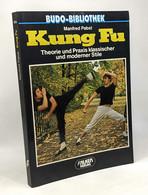 Kung Fu. Theorie Und Praxis Klassischer Und Moderner Stile - Sport