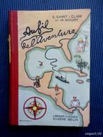 Roman Scolaire - S.Saint-Clair Et M. Noury - AU FIL DE L'AVENTURE - 1940 - 6-12 Years Old