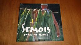SEMOIS TABAC DES BRUMES J-Y Barzic J-L Brocart Dessins Jean-Claude Servais Régionalisme Ardenne Culture Frahan Tabagie - Belgio