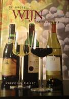 De Grote Wijnencyclopedie - Door C. Callec - 2005 - Non Classés