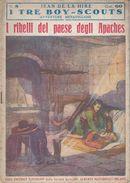 I TRE BOY-SCOUTS - Num. 8 - I RIBELLI DEL PAESE DEGLI APACHES - ORIGINALE - 1953 - Azione E Avventura