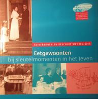Eetgewoonten Bij Sleutelmomenten In Het Leven - Suikerbonen En Beschuit Met Muisjes - 2005 - Folklore Heemkunde Voeding - History