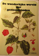 De Wonderlijke Wereld Der Geneeskruiden - Door M. Furlenmeier - 1983 - Non Classés