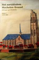 Het Aartsbisdom Mechelen - Brussel - 450 Jaar Geschiedenis - 1559-2009 : 2 Delen - History