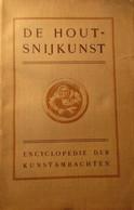 De Houtsnijkunst - 1913 - Door George Jack - Houtbewerking Beeldhouwkunst Folklore Heemkunde - History