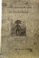 Volksgeneeskunst In Nederland - Door M. Van Andel - 1909 - Volkskunde Heemkunde Folklore Geneeskunde - Non Classés
