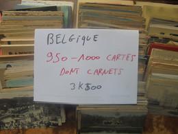 BELGIQUE 950 à 1000 CARTES POSTALES MAJORITES ANCIENNES DONT CARNETS BEAU LOT De TRI (3 KILO 500) - 500 CP Min.