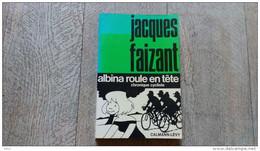 Albina Roule En Tête Chronique Cycliste De Jacques Faizant Cyclisme 1977 Vélo Humour - Sport