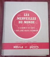 ALBUM IMAGES NESTLE KOHLER LES MERVEILLES DU MONDE VOLUME 5 COMPLET 1959 - Nestlé