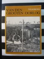 Van Den Grooten Oorlog 1914-1918 WO1     Volksboek - War 1914-18