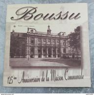 BOUSSU 125éme Anniversaire De La Maison Communale - Belgio