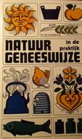 Natuurgeneeswijze In De Praktijk - Door P. Heinsberg - Geneeskunde Natuur Kruiden - Non Classés