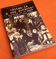 Klarsfeld  Serge  Dites-le à Vos Enfants  Histoire De La Shoah En Europe 1933-1945  Editions Ramsay - Guerra 1939-45