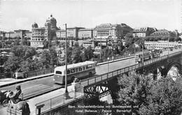 Bern Kirchenfeldbrücke Mit Bundespalast Und Hotel Bellevue Palace Bernerhof - Tram - Bus - BE Berne
