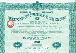 YOUGOSLAVIE. ROUYAUME DE ... Emprunt Fundig Or. Capital 164 720 500 F    Lot De 2  De 500F OR - Andere