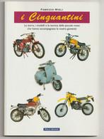 I CINQUANTINI, Polo Book  2011 - Pagine 80, Con Foto - Formato 24x17- Storia, Modelli, Tecnica...piccole Moto - Motori