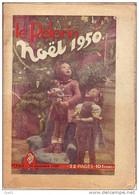 LE PELERIN 24 Décembre 1950: Enfants Près Du Sapin ; Planche Patapouf; Noël,Jeannot L'intrépide 1er Dessin Animé Françai - General Issues