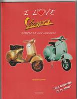 I Love VESPA, Storia Di Una Leggenda - Polo Books 2016 - Pagine 93, Con Foto - Formato 27x21 - Motori