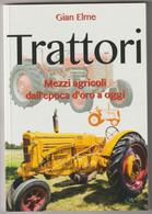 TRATTORI, Mezzi Agricoli Dall'epoca D'oro Ad Oggi - EmmeKlibri 2017 - Pagine 127, Con Foto - Formato 24x16,5 - Motori