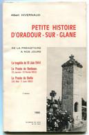 Albert HIVERNAUD,Petite Histoire D'Oradour Sur Glane De La Préhistoire à Nos Jours 1985 - Guerra 1939-45