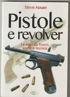 Pistole E Revolver ( Le Armi Da Fuoco Storie E Tecnica)  - EmmeKlibri 2017 - Pagine 127, Con Foto - Formato 24x16,5 - Other