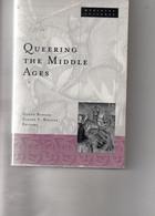 Glenn Burger Et Steven F. Kruger. Queering The Middle Ages. Gay Interest. - Europa