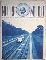 Notre Métier Vie Du Rail N°2 15 7 1938 Le Besnerais Dunkerque Douvres (Dover) Velox Cloches Pt à St Brieuc Chambord - 1900 - 1949