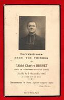 -- SOUVENIR MORTUAIRE / De L'ABBE CHARLES BRUNET / CURE DE DAMPIERRE En CROT (Cher)  DCD En 1927 -- - Devotieprenten