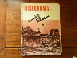 HISTORAMA - N° 174 - Mars 1966 - La Chute De Berlin - History