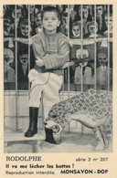 4 Chromos Publicitaire Monsavon-Dop.Le Petit  ( RODOLPHE) Au Cirque.--Dimention 9,05 X 6 Cm--- - Andere