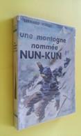 UNE MONTAGNE NOMMÉE NUN-KUN/ ALPINISME /HIMALAYA/ CACHEMIRE Dédicace - Sport