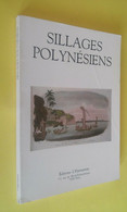 SILLAGES POLYNÉSIENS HISTOIRE ETHNOLOGIE CULTURE PACIFIQUE TAHITI HAWAÏ - Viaggi