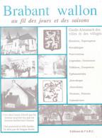 Brabant Wallon Au Fil Des Jours Et Des Saisons. Guide Almanach Des Villes Et Des Villages. 1991 - Belgique