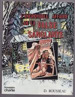 L'INCROYABLE AFFAIRE DE LA VALSE SANGLANTE De D. ROUSSEAU 1979 Bouquins Charlie - Other