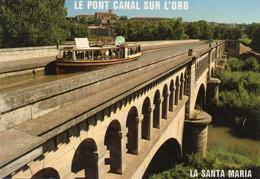 CPM - H6 - HERAULT - LE PONT CANAL SUR L'ORB - BATEAU DE PROMENADE LA SANTA MARIA - Sin Clasificación