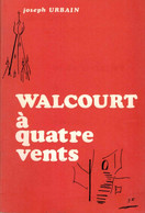 « WALCOURT à Quatre Vents » URBAIN, J. - Ed. Palate, Mettet (non Daté) - Belgique