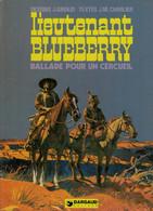 UNE AVENTURE DU LIEUTENANT BLUEBERRY - TOME 15 : BALLADE POUR UN CERCUEIL. - CHARLIER JEAN-MICHEL / GIRAUD JEAN - Blueberry