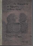 La Seigneurerie De Signeulx Et Saint Remy - Son évolution à Travers Les âges - Roger Jamin - 1981 - 173 Pages - RARE - Belgique