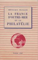1947 - BROCHURE DE LA FRANCE D'OUTRE-MER ET LA PHILATELIE - 30 PAGES - Altri Libri