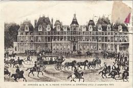 76  Eu  -   Arrivee De S M  La Reine Victoria  Au Chateau D'eu  2 Septembre 1843 - Eu