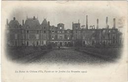 76  Eu  -  Le Chateau D'eu     - Les Ruines , Facade Sur Les Jardins  12 Novembre 1902 - Eu
