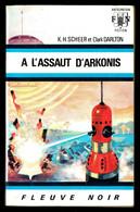 """""""A L'ASSAUT D'ARKONIS"""" De K.H. SCHEER Et Clark DARLTON - Ed. FN Anticipation N° 412 - 1970. - Fleuve Noir"""